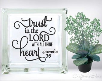 DIY Trust in the Lord with All Thine Heart Bible verse DIY Vinyl Decal ~ Glass Block ~ Car Decal ~ Mirror ~ Ceramic Tile ~ Laptop