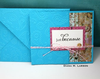 "Butterfly tri-fold  ""Just Because"" card 4 1/4 x 5 with matching embossed envelope"