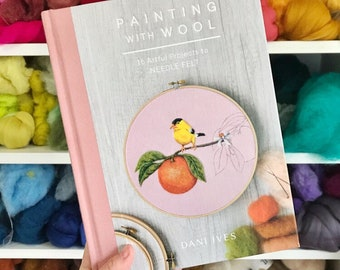 Signed copy of Painting with Wool: 16 Artful Projects to Needle Felt