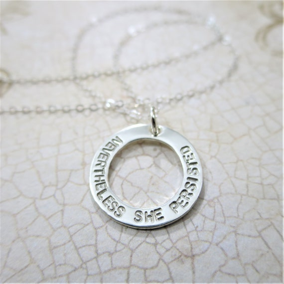 Nevertheless She Persisted Necklace | Inspirational Jewelry | Sterling Silver | Hand Stamped | Motivational Quote