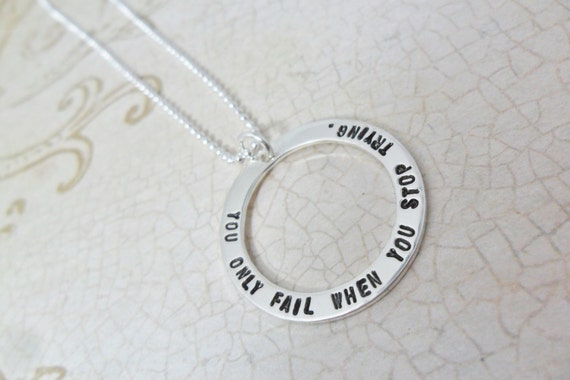 Custom Quote Jewelry | Personalized Quote Necklace | Sterling Silver Washer | You only fail when you stop trying | Perseverance | Strength