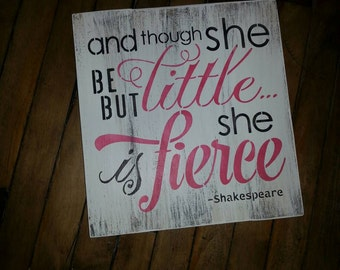 And though she be but little she is fierce wood sign painted nursery baby shower girl baby shower Christmas