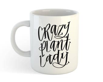 Crazy Plant Lady Ceramic Mug - Hand Lettered Sublimation - Ready to Ship