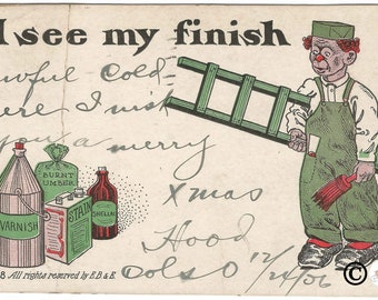 "Painter Carrying Latter Looking at Bottles of Varnish & Stain ""I See My Finish"" Funny Clever  Vintage Postcard 1906 Undivided Back Postcard"
