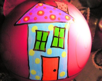 New Home....Whimsical Hand Painted Ornament