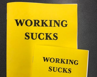 Working Sucks   Tim Righteous   Capitalism   Consumer Culture   Work   Labor   Zine