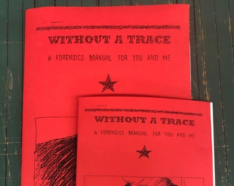 Without a Trace: A Forensics Manual for You and Me | Surveillance Culture | Outlaw Activism | Zine | New