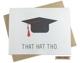 Funny Graduation Card, Congratulations, Congrats, That Hat Tho, Humor, College, High School, Way to Go