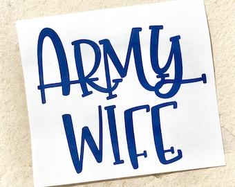 Army Wife Decal, Army Wife Sticker, Car Decal, Car Sticker, Planner Sticker, Yeti Decal, Vinyl Decal