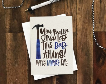 You Nailed This Dad Thing - Father's Day Card - perfect for fathers, grandfathers, stand-in dads, stepdads, brothers, friends