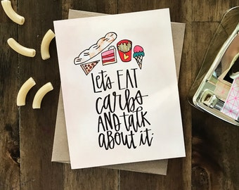 SPECIAL - Let's Eat Carbs Hand Lettered Greeting Card - with coordinating envelope - Perfect for break-ups, girlfriend nights, bread lovers