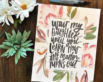 Wait, My Daughter - Ruth 3:18 Scripture Print - Hand Lettered -  Perfect for girls, teens, dorm rooms, ladies, women