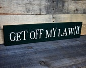 Retirement Gift Get Off My Lawn Sign Funny Wooden Grumpy Old Man Gag Gift Curmudgeon Grouchy Over the Hill Darn Kids