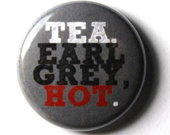 Tea. Earl Grey. Hot - 1 inch Pin