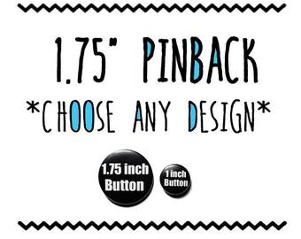 Make Any Design a 1.75 inch PIN