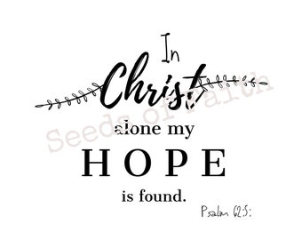 Seeds of Faith Digital Download - In Christ Alone - Psalm 62:5 - Digital Downloads - Digital Graphics - Faith Inspired - Journals - Cards