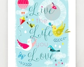 Live the Life you Love, Print, DES27