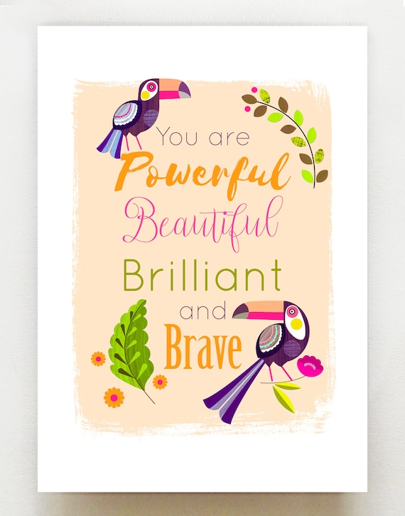 You are Powerful, Beautiful, Brilliant and Brave print, DES28