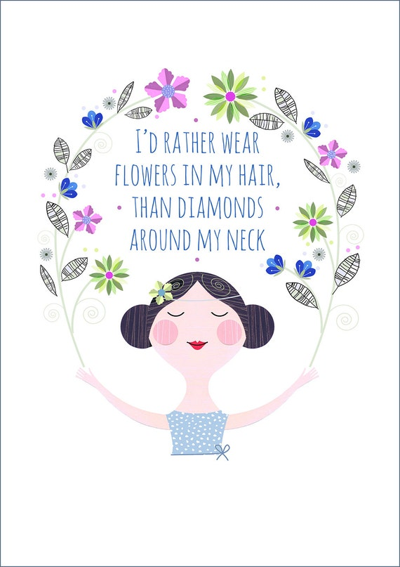 I'd rather wear flowers in my hair, pretty blue girl, print, DES11