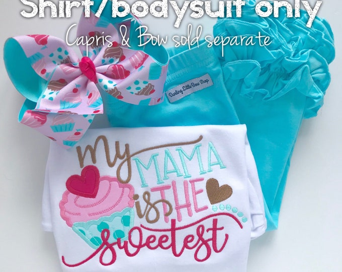 My Mama is the Sweetest Mother's Day shirt or bodysuit for girls -- cupcake theme in pink and aqua