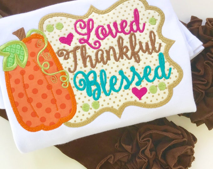 Thanksgiving bodysuit or shirt for girls -- Loved, Thankful Blessed -- Pumpkin theme in gold and Autumn Colors