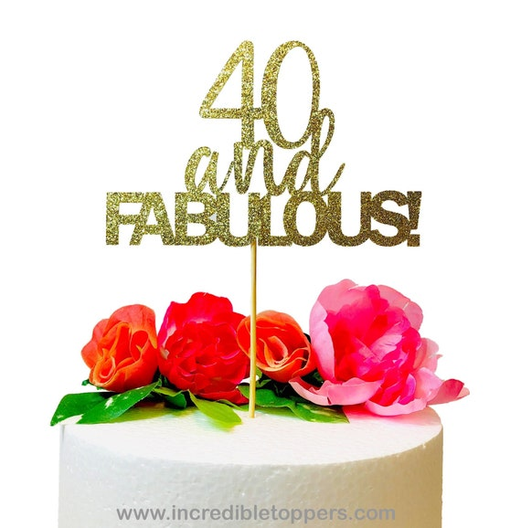 40 AND FABULOUS Gold Glitter Cake Topper 40th Birthday Sign Decoration Sparkle Party Decor Ideas Pie Baking Supplies Dessert Table