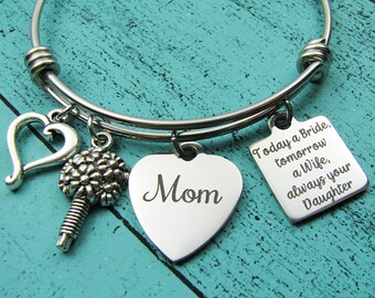 wedding gift for Mom bracelet, bridal gift for Mom from daughter, Mother of the bride gift, today a bride tomorrow a wife always your