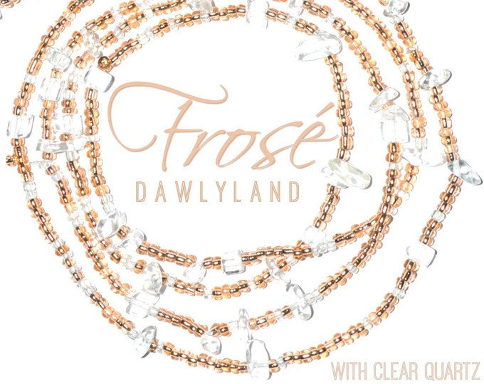 Frosé ~ Waist Beads with Clear Quartz ~ Custom Made to Order