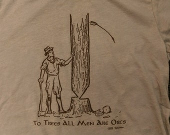To Trees All Men Are Orcs t-shirt - Tolkien
