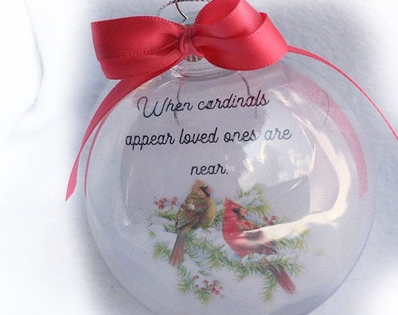 Personalized Christmas Memorial Ornament When Cardinals Appear Loved Ones Are Near
