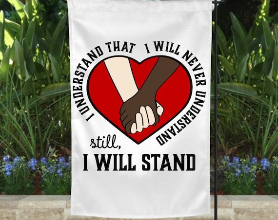 Black Lives Matter Racial Equality Garden Flag, I Stand With You, Friendship