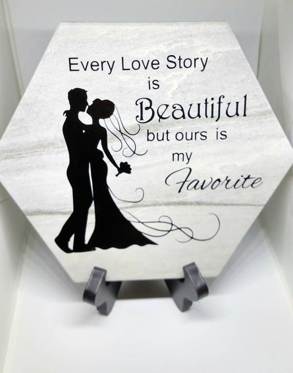 Every Love Story is Beautiful but ours is my Favorite Wedding Plaque
