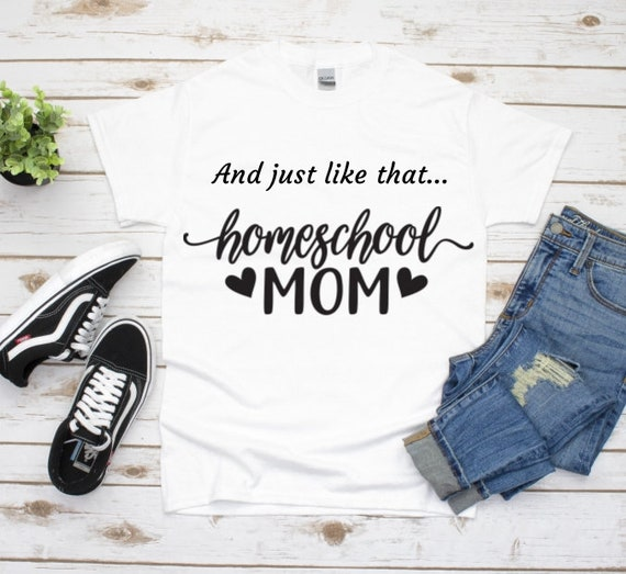 Homeschool Mom Shirt, Quarantine Shirt, Social Distance, Back To School, Gift for Mom