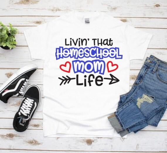 Livin' That Homeschool Mom Life Graphic Tee, Homeschool Mom Shirt, Back to School, Mom Gift