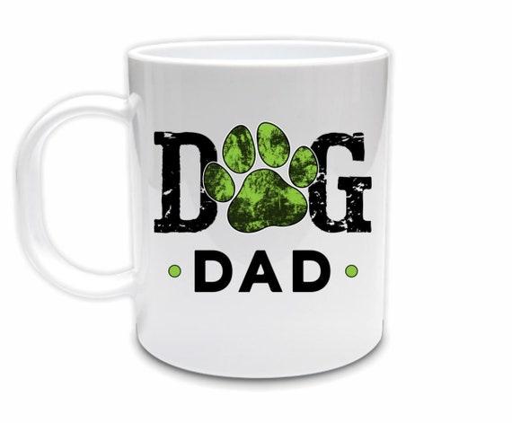 Dog Dad Mug, Fathers Day, Husband Gift