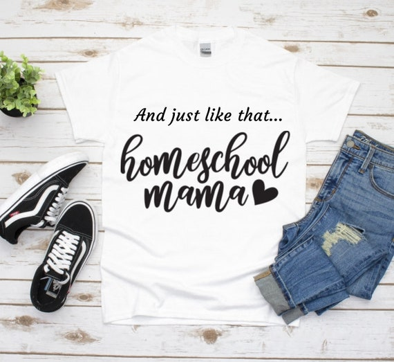 Homeschool Mama Shirt, Quarantine Shirt, Social Distancing, Back To School, Mom Gift