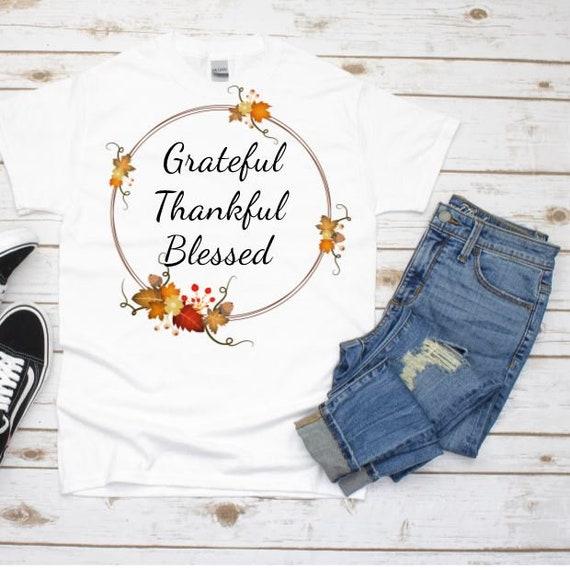 Thanksgiving Shirt Women, Grateful Thankful Blessed Shirt, Autumn Shirt
