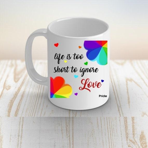 LGBT Pride Coffee Mug , Love Is Love Gift, Anniversary Gift, Friend Gift, Boyfriend Gift