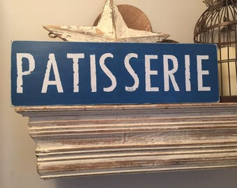 Handmade Wooden Sign - Patisserie - Rustic, Vintage, Shabby Chic, 15cm high, 50cm long