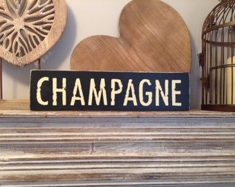 Handmade Wooden Sign - CHAMPAGNE - Rustic, Vintage, Shabby Chic, approx 41cm