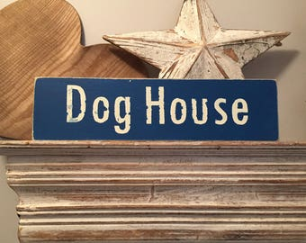 Large Wooden Sign - The Dog House - Rustic, Handmade, Shabby Chic - approx 40cm