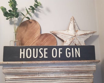 Handmade Wooden Sign - HOUSE OF GIN - Rustic, Vintage, Shabby Chic