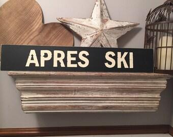Handmade Wooden Sign - Life, APRES SKI - Rustic, Vintage, Shabby Chic, 60cm