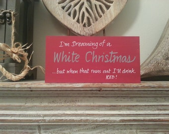 Christmas Freestanding Wooden Sign - I'm Dreaming of a White Christmas