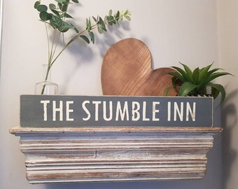 Handmade Wooden Sign - THE STUMBLE INN - Rustic, Vintage, Shabby Chic