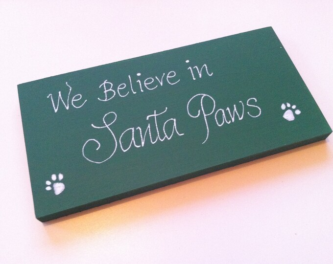 Christmas Freestanding Wooden Sign - We Believe in Santa Paws