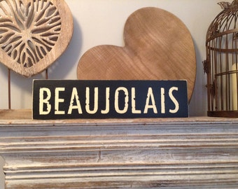 Handmade Wooden Sign - BEAUJOLAIS - Rustic, Vintage, Shabby Chic, wine, beer, alcohol, approx 36cm