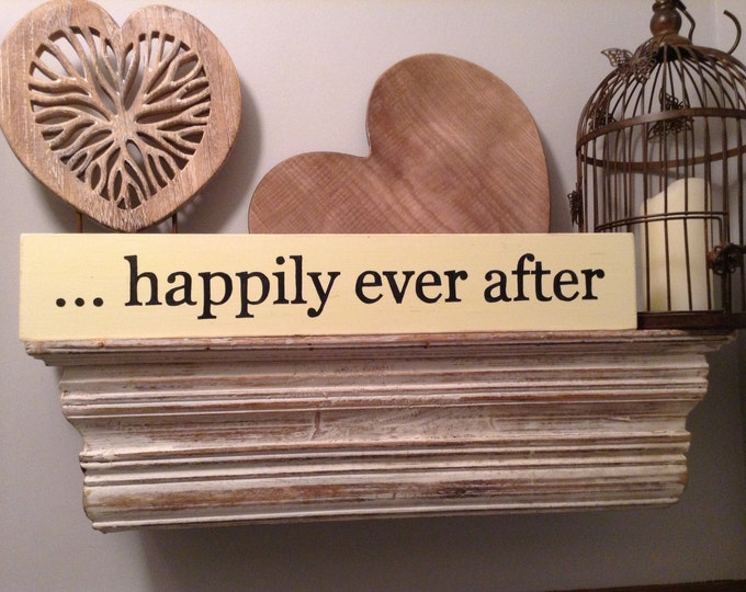 Large Wooden Sign - happily ever after - Rustic, Handmade, Shabby Chic, 60cm, 24 inch