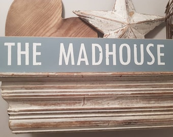 Handmade Wooden Sign - The Madhouse - Rustic, Vintage, Shabby Chic, 60cm