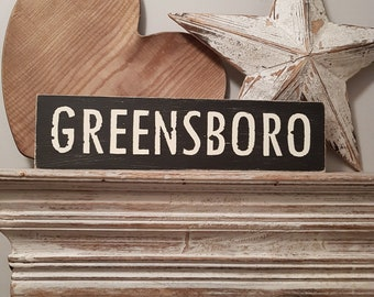 Painted Wooden Sign - Custom Sign, City, Town, State - Wall Decor - Rustic, Vintage, Shabby Chic, GREENSBORO
